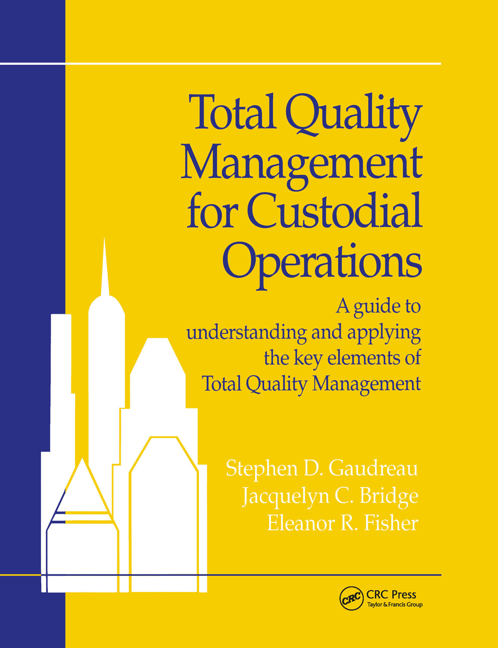 Total Quality Management for Custodial Operations: A Guide to Understanding and Applying the Key Elements of Total Quality Management, 1st Edition (Paperback) book cover