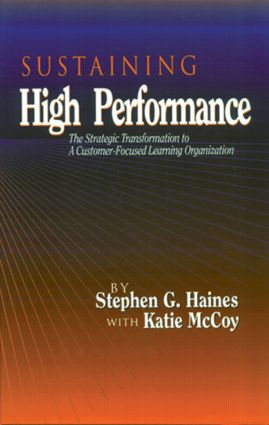 SUSTAINING High Performance: The Strategic Transformation to A Customer-Focused Learning Organization, 1st Edition (Hardback) book cover
