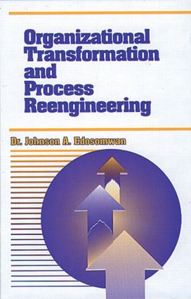 Organizational Transformation and Process Reengineering: 1st Edition (Hardback) book cover
