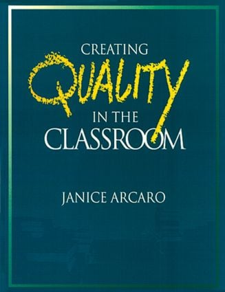 Creating Quality in the Classroom: 1st Edition (Paperback) book cover