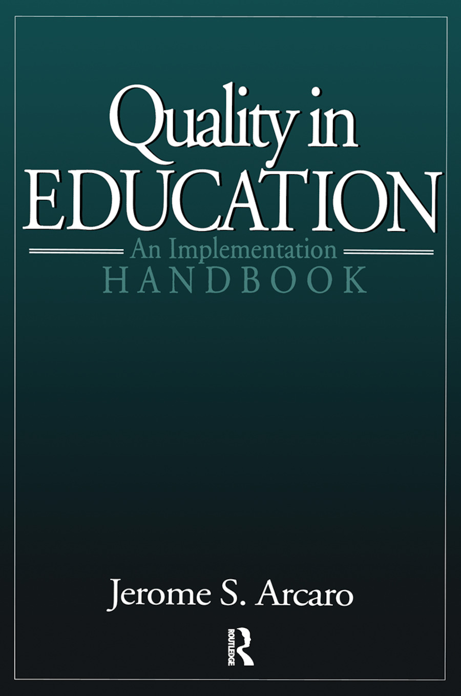 Quality in Education: An Implementation Handbook, 1st Edition (Hardback) book cover
