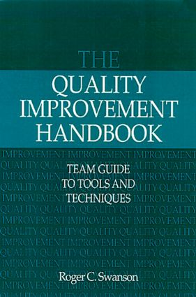 The Quality Improvement Handbook: Team Guide to Tools and Techniques, 1st Edition (Hardback) book cover