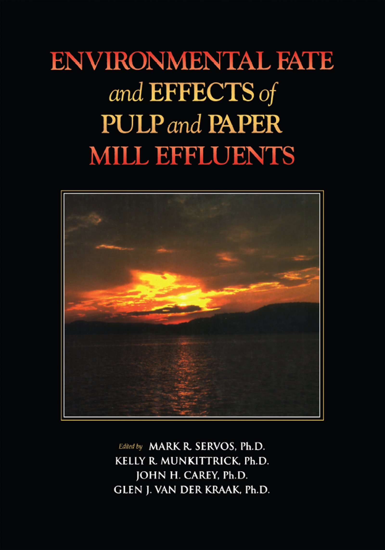 Environmental Fate and Effects of Pulp and Paper: Mill Effluents, 1st Edition (Hardback) book cover