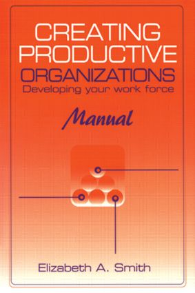 Creating Productive Organizations: Developing Your Work Force, 1st Edition (CD-ROM) book cover