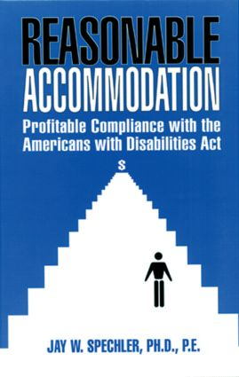 Reasonable Accommodation: Profitable Compliance with the Americans with Disabilities Act, 1st Edition (Hardback) book cover