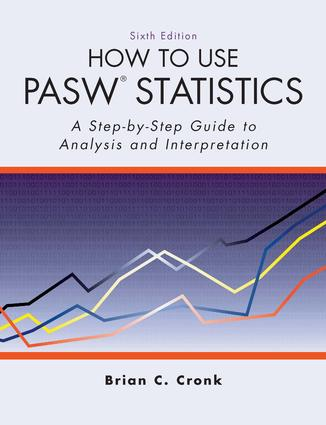 How to Use Pasw Statistics: A Step-By-Step Guide to Analysis and Interpretation, 6th Edition (Paperback) book cover