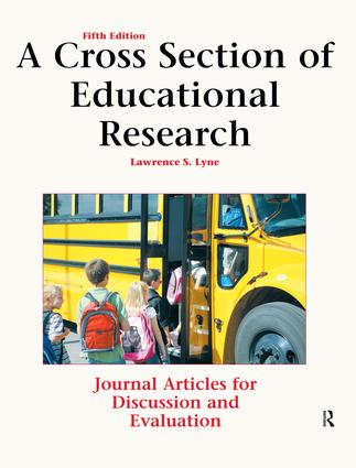 A Cross Section of Educational Research: Journal Articles for Discussion and Evaluation, 5th Edition (Paperback) book cover
