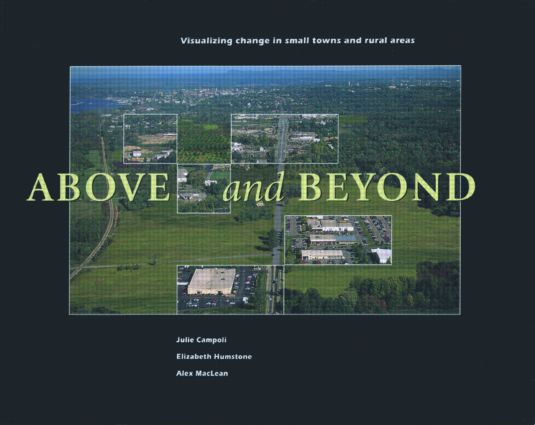 Above and Beyond: Visualizing Change in Small Towns and Rural Areas, 1st Edition (Paperback) book cover