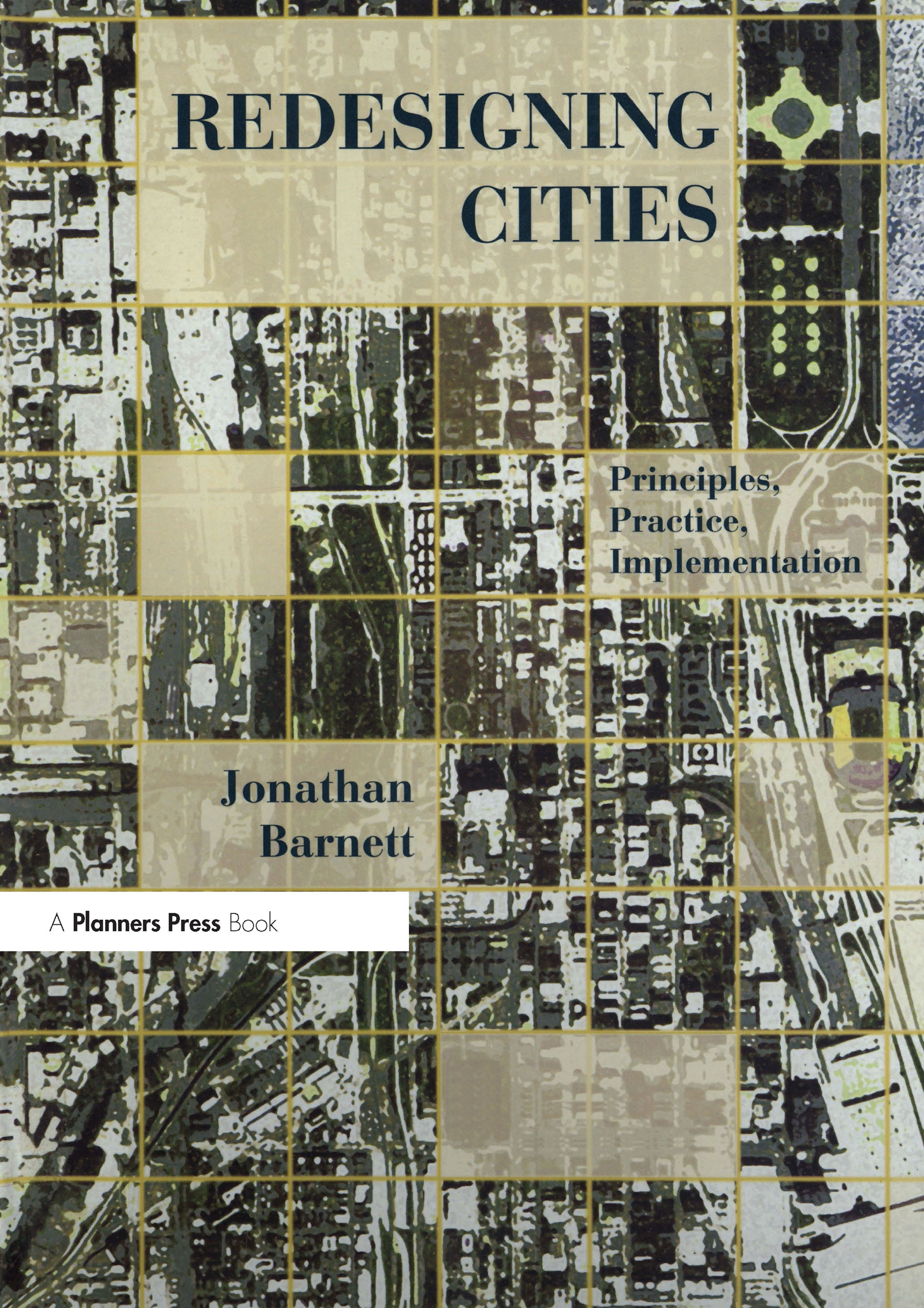Redesigning Cities: Principles, Practice, Implementation, 1st Edition (Paperback) book cover
