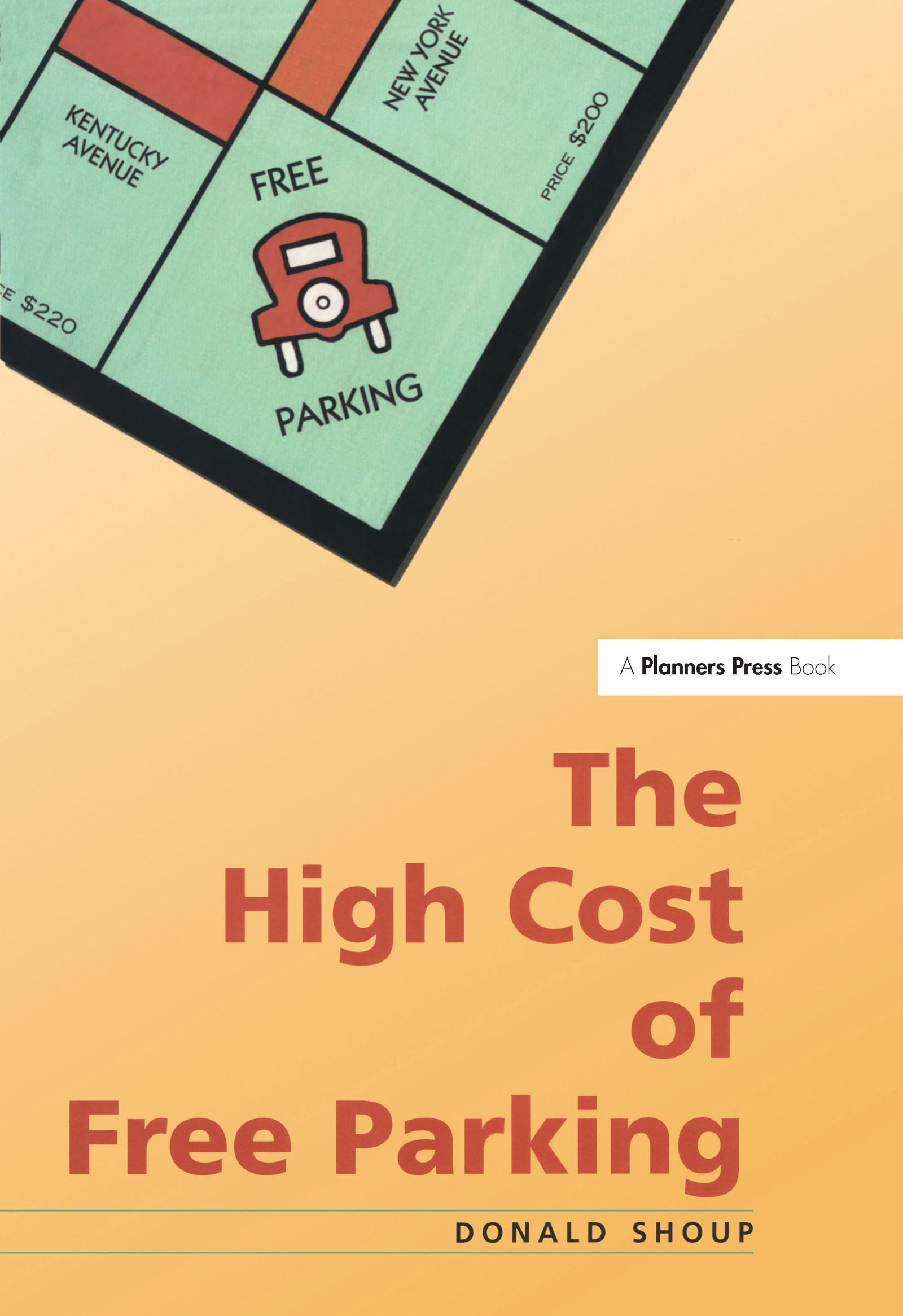 High Cost of Free Parking: 1st Edition (Hardback) book cover
