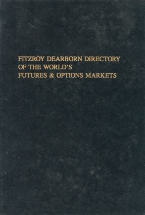 Fitzroy Dearborn Directory of the World's Futures and Options Markets: 1st Edition (Hardback) book cover