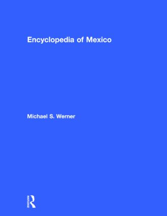 Encyclopedia of Mexico: History, Society, and Culture, 1st Edition (Hardback) book cover
