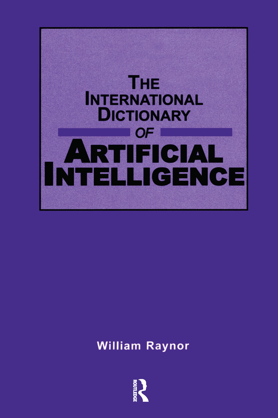 International Dictionary of Artificial Intelligence: 1st Edition (Hardback) book cover