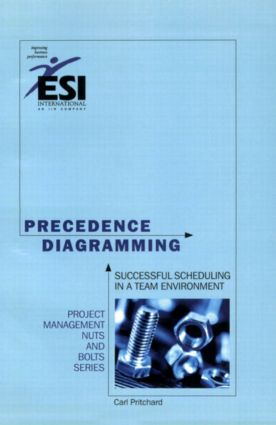 Precedence Diagramming: Successful Scheduling in a Team Environment, Second Edition, 2nd Edition (Paperback) book cover
