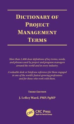 Dictionary of Project Management Terms, Third Edition: 3rd Edition (Paperback) book cover