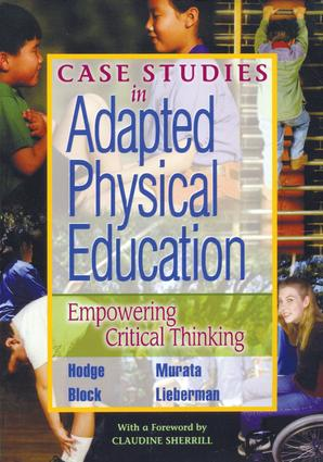 Case Studies in Adapted Physical Education: Empowering Critical Thinking book cover