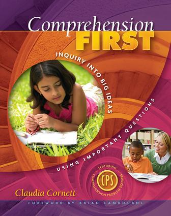 Comprehension First: Inquiry into Big Ideas Using Important Questions, 1st Edition (Paperback) book cover