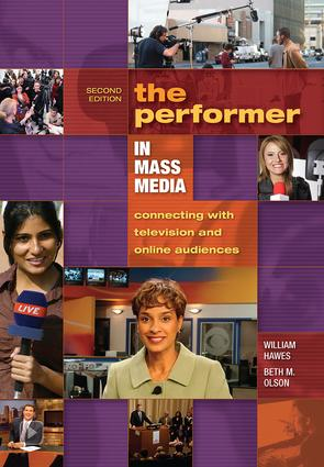 The Performer in Mass Media: Connecting with Television and Online Audiences, 2nd Edition (Paperback) book cover