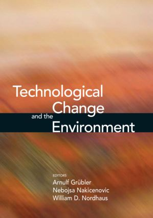 Technological Change and the Environment: 1st Edition (Hardback) book cover