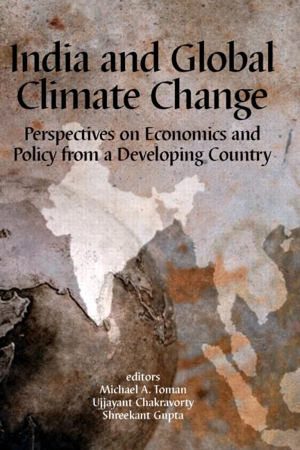 India and Global Climate Change: Perspectives on Economics and Policy from a Developing Country, 1st Edition (Hardback) book cover