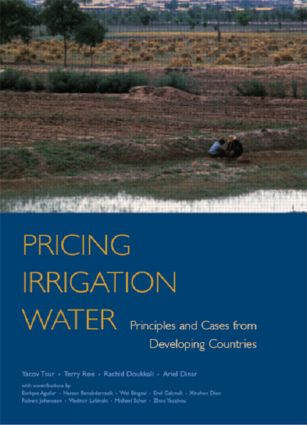 Pricing Irrigation Water: Principles and Cases from Developing Countries, 1st Edition (Hardback) book cover