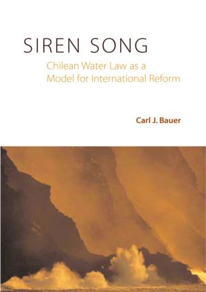 Siren Song: Chilean Water Law As a Model for International Reform, 1st Edition (Hardback) book cover