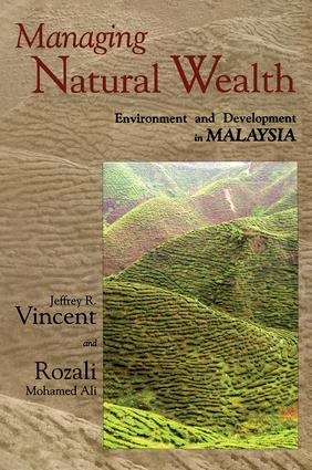 Managing Natural Wealth: Environment and Development in Malaysia, 1st Edition (Paperback) book cover
