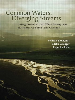 Common Waters, Diverging Streams: Linking Institutions and Water Management in Arizona, California, and Colorado, 1st Edition (Paperback) book cover