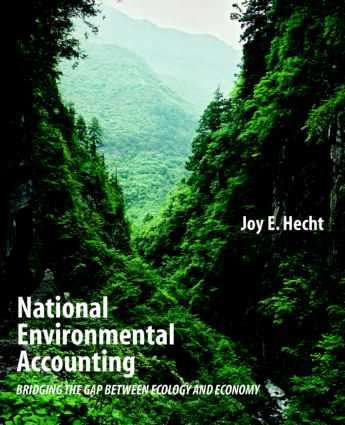 National Environmental Accounting: Bridging the Gap between Ecology and Economy, 1st Edition (Paperback) book cover