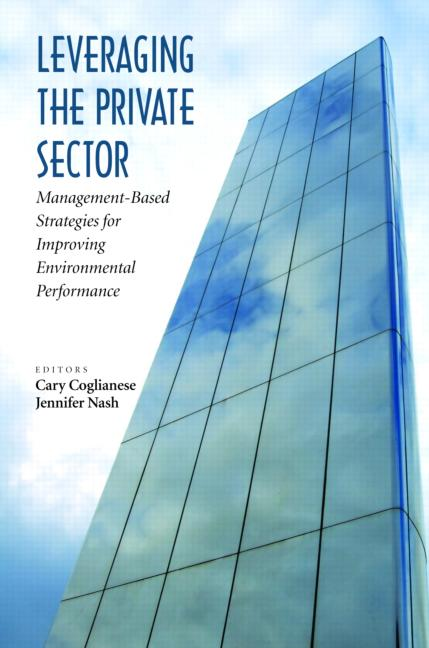 Leveraging the Private Sector: Management-Based Strategies for Improving Environmental Performance (Paperback) book cover