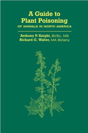A Guide to Plant Poisoning of Animals in North America: 1st Edition (Paperback) book cover