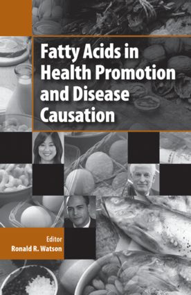 Fatty Acids in Health Promotion and Disease Causation: 1st Edition (Hardback) book cover