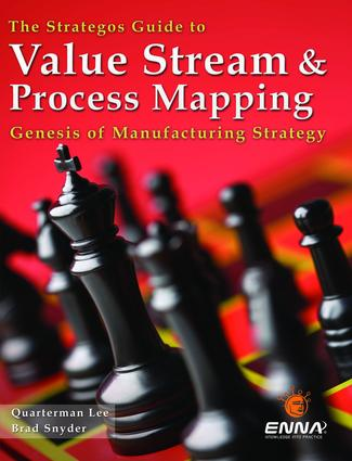 The Strategos Guide to Value Stream and Process Mapping: 1st Edition (Paperback) book cover