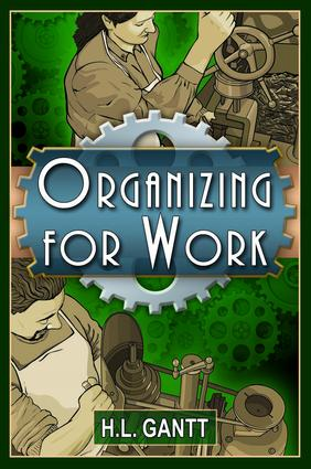 Organizing for Work, by Gantt: 1st Edition (Paperback) book cover