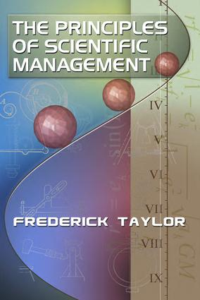 The Principles of Scientific Management, by Frederick Taylor: 1st Edition (Paperback) book cover