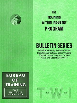 Training Within Industry: Bulletin Series: Bulletin Series, 1st Edition (Paperback) book cover
