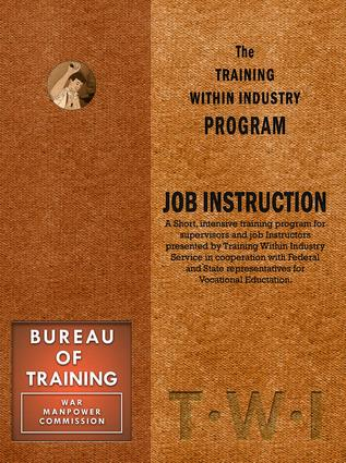 Training Within Industry: Job Instruction: Job Instruction, 1st Edition (Paperback) book cover