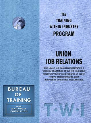 Training Within Industry: Union Job Relations: Union Job Relations, 1st Edition (Paperback) book cover