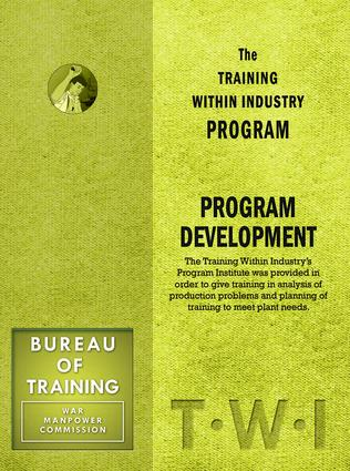 Training Within Industry: Program Development: Program Development, 1st Edition (Paperback) book cover