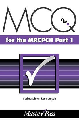 MCQs in Paediatrics for the MRCPCH, Part 1
