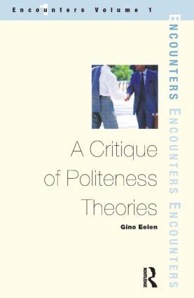 A Critique of Politeness Theory: Volume 1, 1st Edition (Paperback) book cover