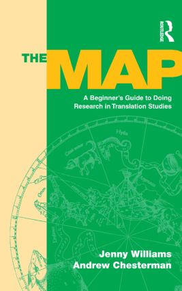 The Map: A Beginner's Guide to Doing Research in Translation Studies, 1st Edition (Paperback) book cover