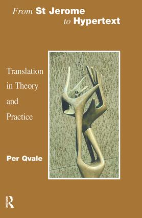 From St Jerome to Hypertext: Translation in Theory and Practice, 1st Edition (Paperback) book cover