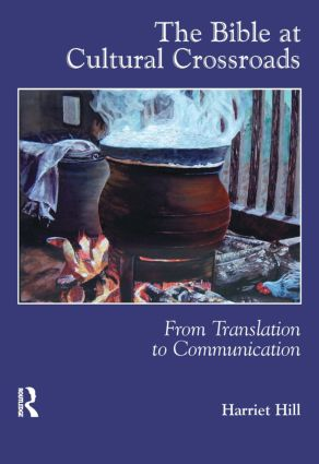 The Bible at Cultural Crossroads: From Translation to Communication, 1st Edition (Paperback) book cover