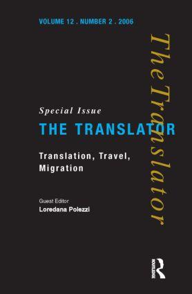 Translation, Travel, Migration: v. 12/2: Special Issue of the Translator, 1st Edition (Hardback) book cover