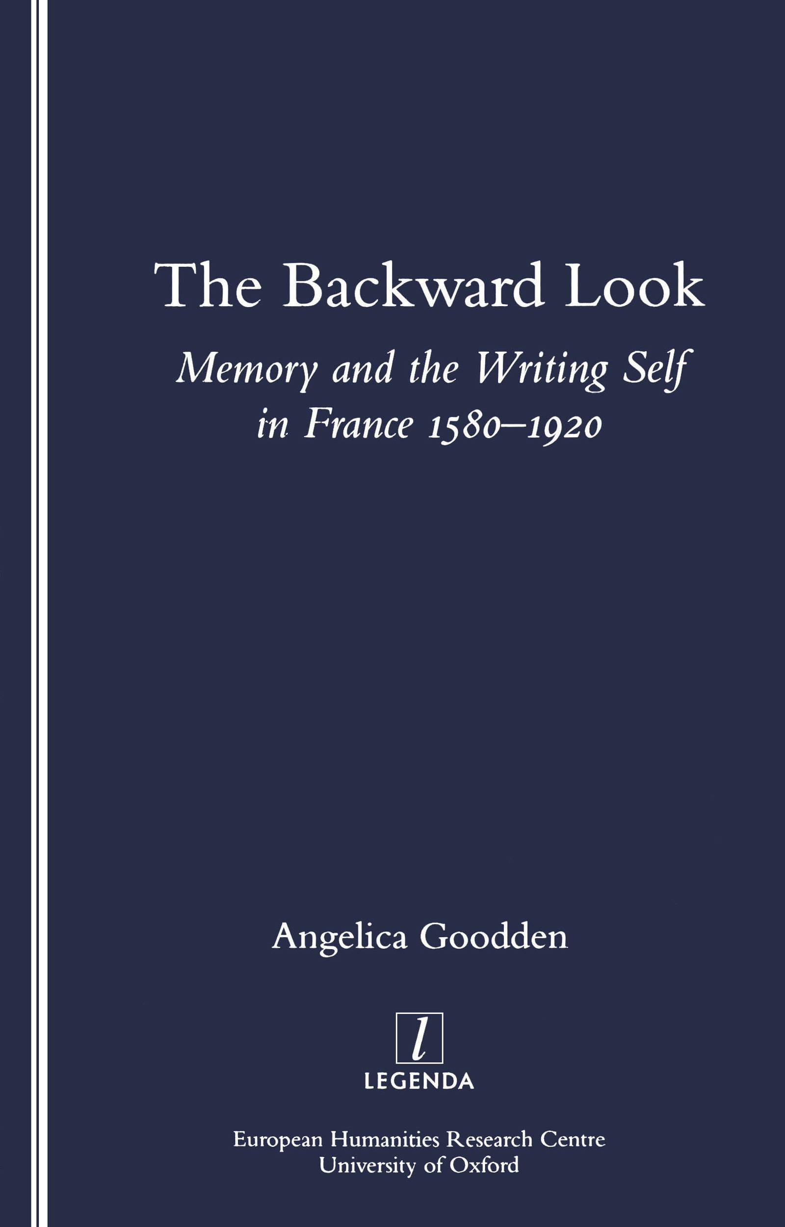 The Backward Look: Memory and Writing Self in France 1580-1920, 1st Edition (Paperback) book cover