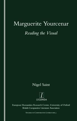 Marguerite Yourcenar: Reading the Visual, 1st Edition (Paperback) book cover