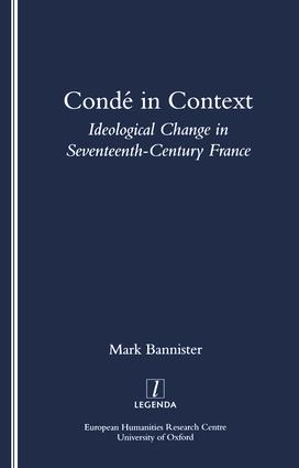 Conde in Context: Ideological Change in Seventeeth-century France, 1st Edition (Paperback) book cover
