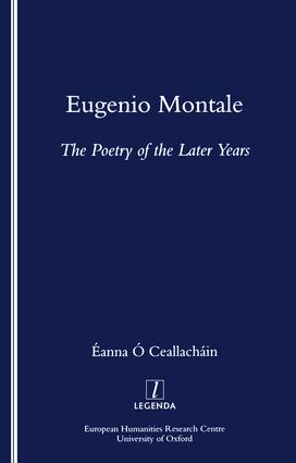 Eugenio Montale: The Poetry of the Later Years, 1st Edition (Paperback) book cover