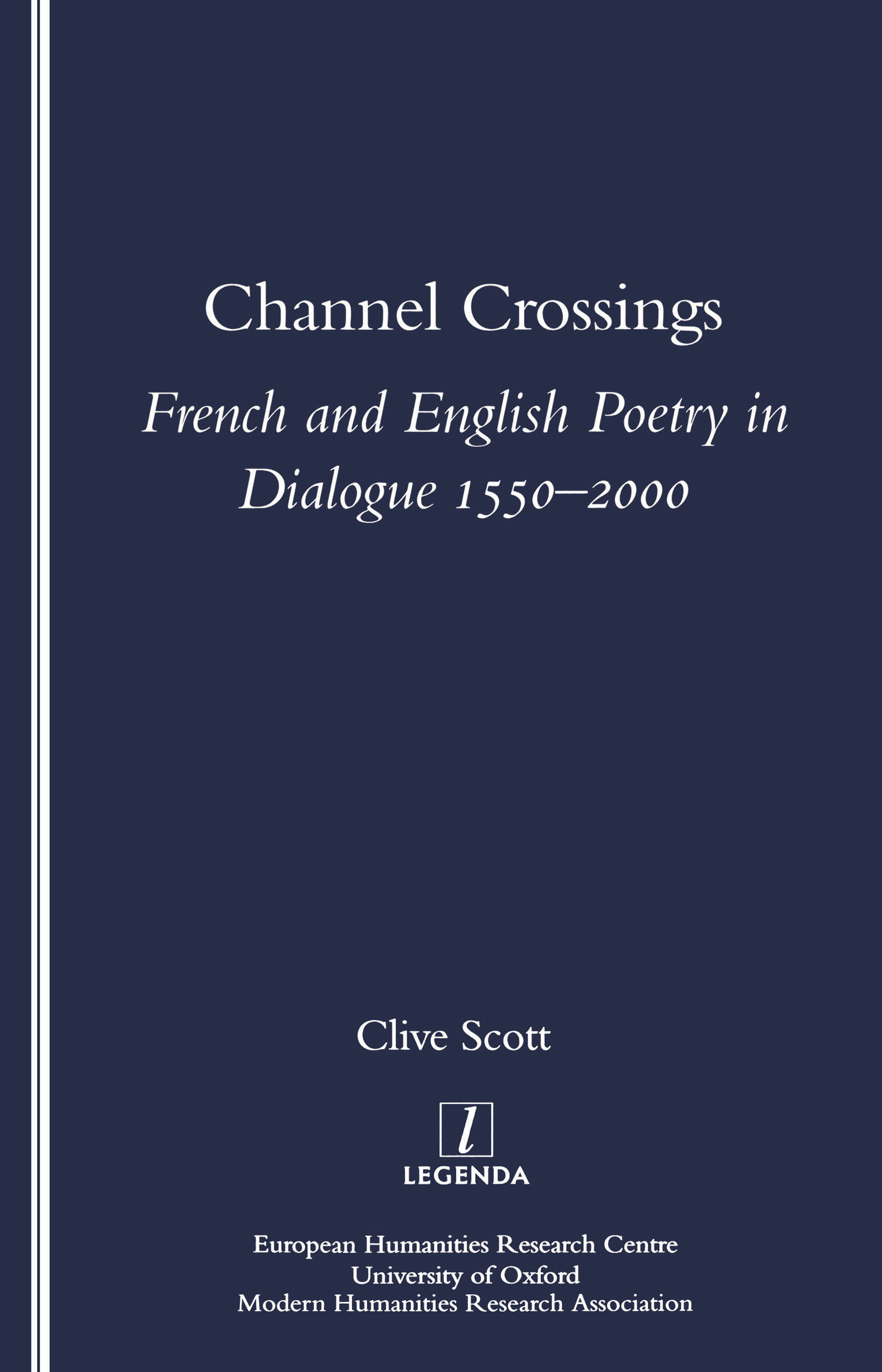 Channel Crossings: French and English Poetry in Dialogue 1550-2000, 1st Edition (Paperback) book cover